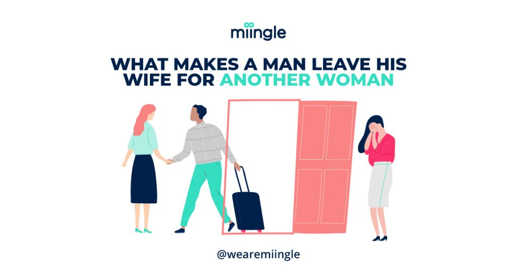 what-makes-a-man-leave-his-wife-for-another-woman